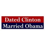 Dated Clinton, Married Obama bumper sticker