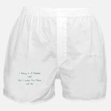 I Belong In A Padded Cell Boxer Shorts