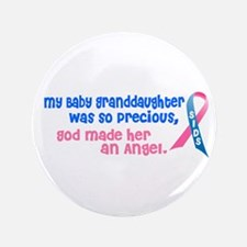 """SIDS Angel 1 (Baby Granddaughter) 3.5"""" Button"""