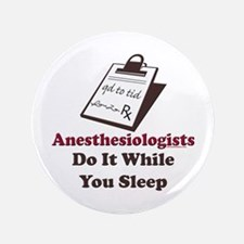 """Funny Anesthesiologist 3.5"""" Button"""