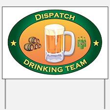 Dispatch Team Yard Sign