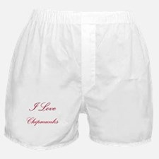 I Love Chipmunks Boxer Shorts