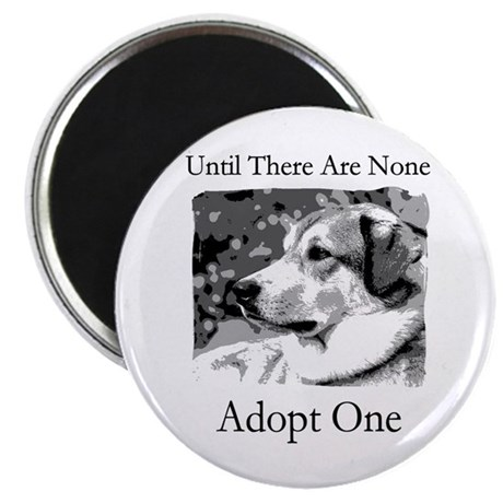 """Until There are None For Dogs 2.25"""" Magnet (1"""