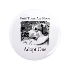 "Until There are None For Dogs 3.5"" Button"