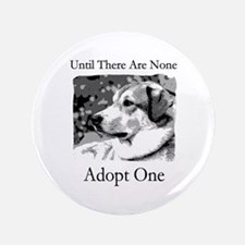 """Until There are None For Dogs 3.5"""" Button"""