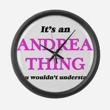 It's an Andrea thing, you wou Large Wall Clock