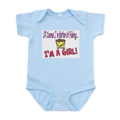 i'm better fishing i'm a GIRL Infant Bodysuit