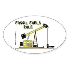 Fossil Fuels Rule Oval Decal