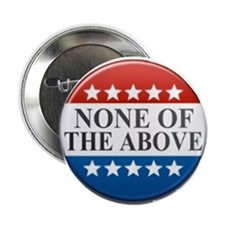 """None of The Above 2.25"""" Button"""