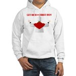 Get Rich Off Christ Dyin' Hooded Sweatshirt