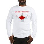 Get Rich Off Christ Dyin' Long Sleeve Shirt