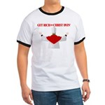 Get Rich Off Christ Dyin' Ringer Tee Shirt