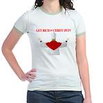 Get Rich Off Christ Dyin' Jr Ringer T-Shirt
