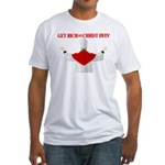 Get Rich Off Christ Dyin' Fitted Tee Shirt