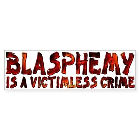 Blasphemy No Crime Bumper Sticker