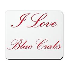 I Love Blue Crabs Mousepad