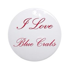 I Love Blue Crabs Ornament (Round)