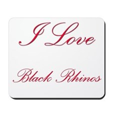 I Love Black Rhinos Mousepad