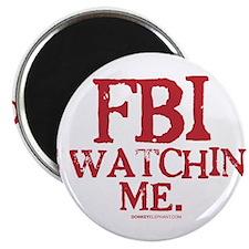 FBI is watching me. Magnet