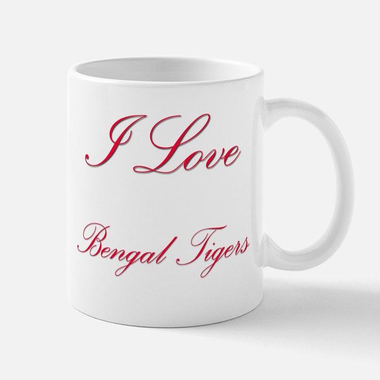 I Love Bengal Tigers Mug