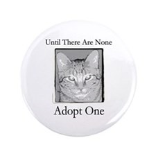 "Until There Are None, Adopt a 3.5"" Button"