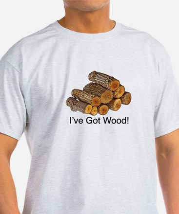 i've got wood T-Shirt