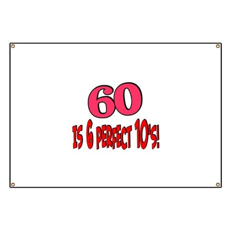 60 is 6 perfect 10s Banner