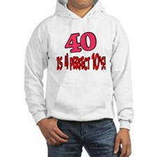 40 is 4 perfect 10s Hoodie