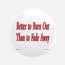 "Burn Out 3.5"" Button (100 pack)"