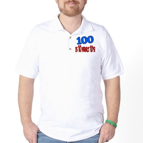 100 is 10 perfect 10 Golf Shirt