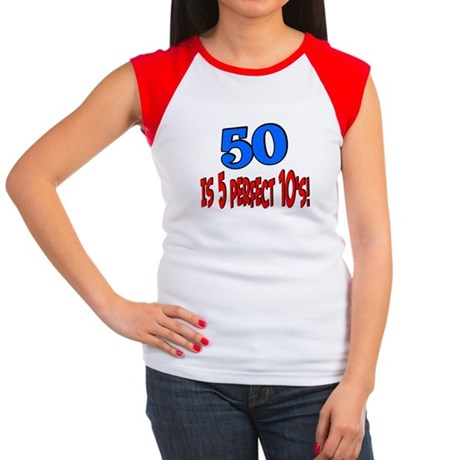 50 is 5 perfect 10s Women's Cap Sleeve T-Shirt