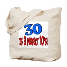 30 is 3 perfect 10's Tote Bag