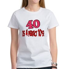 40 is 4 perfect 10s Tee