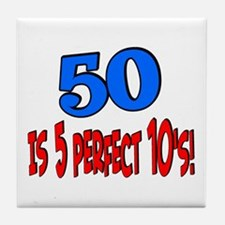 50 is 5 perfect 10s Tile Coaster