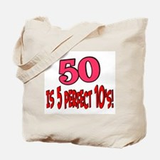 50 is 5 perfect 10s Tote Bag