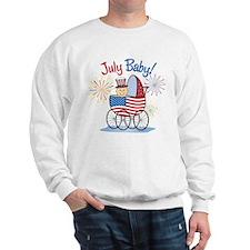 JULY BABY! (in stroller) Sweatshirt
