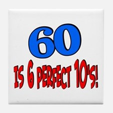 60 is 6 perfect 10s Tile Coaster