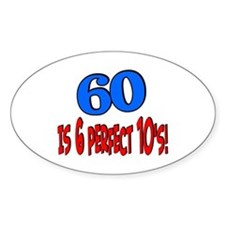 60 is 6 perfect 10s Oval Decal