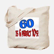 60 is 6 perfect 10s Tote Bag