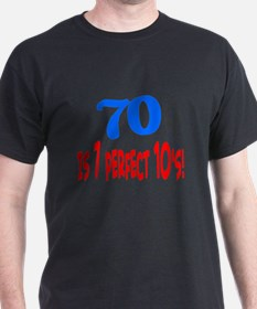 70 is 7 perfect 10's T-Shirt