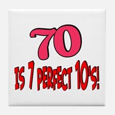 70 is 7 perfect 10's Tile Coaster