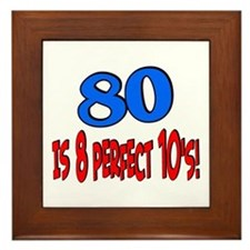 80 is 8 perfect 10's Framed Tile