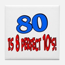 80 is 8 perfect 10's Tile Coaster