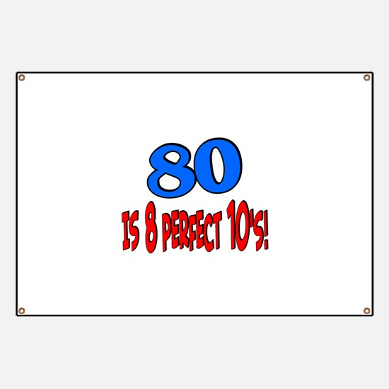 80 is 8 perfect 10's Banner