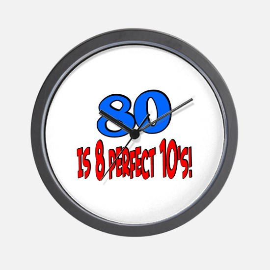 80 is 8 perfect 10's Wall Clock