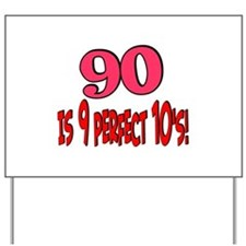 90 is 9 perfect 10's Yard Sign