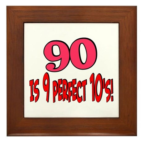 90 is 9 perfect 10's Framed Tile