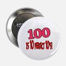 """100 is 10 perfect 10 2.25"""" Button"""