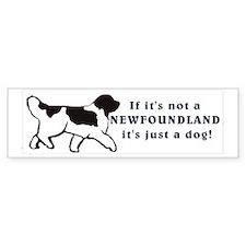 "Landseer ""Just a Dog""Newfoundland Bumper Bumper Sticker"