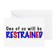 One will be restrained Greeting Card